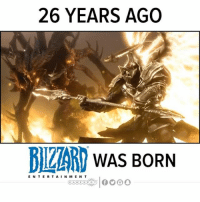 26 YEARS AGO  TAR WAS BORN  ENTER TAIN MENT Blizzard Entertainment was founded 26 years ago today! What is your favorite Blizzard game of all-time? --- Blizzard BlizzardEntertainment Diablo StarCraft Warcraft WorldofWarcraft Overwatch