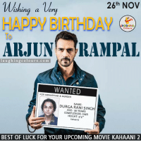 """Wishing Arjun Rampal A Very Happy Birthday.. :): 26th NOV  ishing a very  ARJUN RAM PAL  laughing colours .com  NFE  WANTED  FOR KIDNAPPING & MURDER  DURGA NAME-  SINGH  RANI AGE- YEARS  COMPLEXION FAIR  HEIGHT- 5'4""""  Kahaani2  BEST OF LUCK FOR YOUR UPCOMING MOVIE KAHAANI2 Wishing Arjun Rampal A Very Happy Birthday.. :)"""