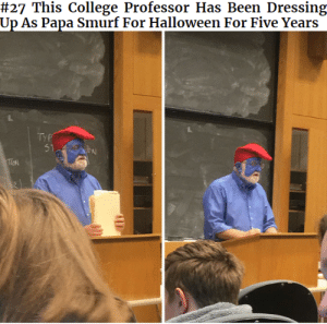 papa smurf:  # 27 This College Professor Has Been Dressing  Up As Papa Smurf For Halloween For Five Years  TYP  31  TiCN