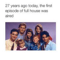🐣🐣 fave show: 27 years ago today, the first  episode of full house was  aired 🐣🐣 fave show