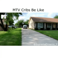 Be Like, Funny, and Mtv: MTV Cribs Be Like  Supreme Dreams 1 That last part😂😂 @Supremedreams_1