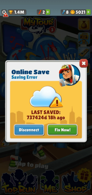 Sorry, I was busy: 28  5021 +  1.4שיM  M&TOUS  Online Save  Saving Error  LAST SAVED:  737424d 18h ago  Fix Now!  Disconnect  SAp to play  TOPRUN EME SHOP Sorry, I was busy
