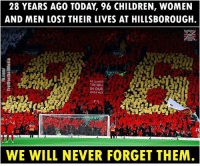 Children, Memes, and Lost: 28 YEARS AGO TODAY, 96 CHILDREN, WOMEN  AND MEN LOST THEIR LIVES AT HILLSBOROUGH.  WECLIMBED  THE HILL  IN OUR  OWN WAY  WE WILL NEVER FORGET THEM RIP JFT96 😕 Hillsborough