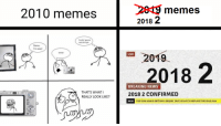 Memes, News, and Sexy: 2819 memes  2018 2  2010 memes  Fuckin gonna  rock this pic  Damn,  I'm sexy!  罒2019.  Smilel  LIVE  2018 2  BREAKING NEWS  2018 2 CONFIRMED  18:32 THE YEAR 2038 1S GETTING A SEQUEL THAT IS SAID TO REPLACE THE VEAR 2019  THAT'S WHAT  REALLY LOOK LIKE?