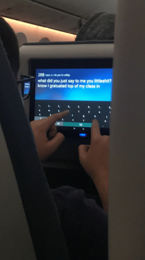 Funny, Flight, and Nice: 288 says u r do yes hv sto0p  what did you just say to me you littleshit?  know I gratuated top of my class in  7.  120 A Kid in Sitting in Front of Me on my Flight was Sending a Nice Message to his Sister via /r/funny https://ift.tt/2vD1GFI