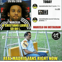 """Instagram, Real Madrid, and Soccer: 29/05/2018  TODAY  PIO  marcelotwelve liked 2 posts. 59m  #AZR  marcelotwelve started following  juventus. 1h  """"MARCELO:  IF CRISTIANO LEAVES. MARCELO ON INSTAGRAM  SODOI  OriginalTrollFootball  ORGAIZATION  REAL MADRID FANS RIGHT NOVW 😯 Is Marcelo leaving?"""