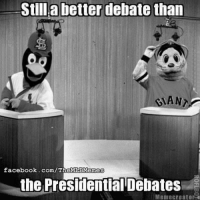 Still a better debate than  MAN  facebook.com/T  the Presidential Debates  Meme creator o NLCS Game 7 > Presidential Debate (Justin Scannello)