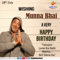 "Birthday, Happy Birthday, and Happy: 29th July  WISHING  LAUGHING  Colours  Munna Bhai  A VERY  HAPPY  BIRTHDAY  ""Tension  Lene Ka Nahi  Sirf Dene Ka""  01  EN 2 2回參/laughingcolours Birthday Wishes To #Sanju aka #SanjayDutt 🎂😃"