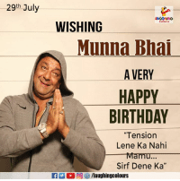 "Birthday Wishes To #MunnaBhai aka Sanjay Dutt :): 29th July  WISHING  Munna Bhai  A VERY  HAPPY  BIRTHDAY  ""Tension  Lene Ka Nahi  Mamu...  Sirf Dene Ka"" Birthday Wishes To #MunnaBhai aka Sanjay Dutt :)"