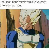 dragon ball z memes: That look in the mirror you give yourself  after your workout