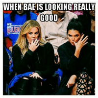 Bae, Funny, and Ups: WHEN BAE IS LOOKING REALLY  GOOD  WE  AR Pucker up 💋💋
