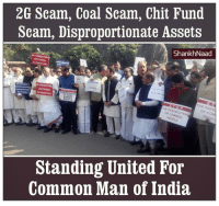 Memes, Common, and India: 2G Scam, Coal Scam, Chit Fund  Scam, Disproportionate Assets  ShankhNaad  MONEY  THE PER  'HE PERSEc  COM  OMMON  Standing United For  Common Man of India Irony ! Via - Shankh Naad
