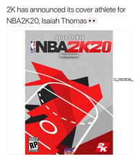 It has been revealed 💀😂 - Follow @_nbamemes._: 2K has announced its cover athlete for  NBA2K20, Isaiah Thomas  ISAIAH THOMAS  NBAZK20  THELEAGUESOURCE  G NBAMEMES  ATING PENSING  RP  ESRB It has been revealed 💀😂 - Follow @_nbamemes._