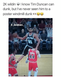 What's up with 2K 💀😂😂 - Follow @_nbamemes._: 2K wildin know Tim Duncan can  dunk, but I've never seen him to a  poster windmill dunk  E NBAMEMES. What's up with 2K 💀😂😂 - Follow @_nbamemes._