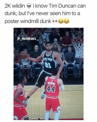 What's up with 2K 💀😂😂 - Follow @_nbamemes._: 2K wildin know Tim Duncan car  dunk, but I've never seen him to a  poster windmill dunke  _ABAME MES What's up with 2K 💀😂😂 - Follow @_nbamemes._