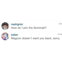 Satan, How, and Wanted: 2m  nashgrier  How do l join the illuminati?  nOW  satan  Magcon doesn't want you back, sorry @satan or slaytan 😂😂😂