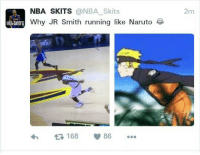 Blackpeopletwitter, J.R. Smith, and Naruto: 2m  NBA SKITS @NBA_Skits  Why JR Smith running like Naruto  t3168  (p 86 <p>Irving trying to become hokage (via /r/BlackPeopleTwitter)</p>