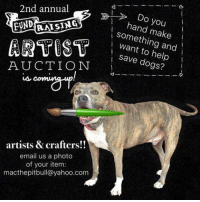 The grunt is doing an overnight Gemmie tube feeding while hitting up awesome artists and crafters up on Etsy for our mega ARTIST AUCTION launching Nov 1. Are you an artist? crafter?.... Email us a photo of your item you would like to donate and then keep it and ship to the winning bidder. Help us save dogs with your handmade talents while showcasing yourself and your store/site. My mom thought this up because she herself is an artist and has always used her talents to help my mission raise funds. It is an easy way to help!!!   Love, MacArtistsAreRad: 2nd annual  FUND  BD  AUCTION  LA CLO  artists &crafters!!  email us a photo  of your item:  macthepitbull@yahoo.com  Do you  something and  Save help The grunt is doing an overnight Gemmie tube feeding while hitting up awesome artists and crafters up on Etsy for our mega ARTIST AUCTION launching Nov 1. Are you an artist? crafter?.... Email us a photo of your item you would like to donate and then keep it and ship to the winning bidder. Help us save dogs with your handmade talents while showcasing yourself and your store/site. My mom thought this up because she herself is an artist and has always used her talents to help my mission raise funds. It is an easy way to help!!!   Love, MacArtistsAreRad