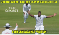 Memes, Troll, and Cricket: 2ND FIVE WICKET  HAUL SHANON GABRIEL INTEST  TROLL  CRICKET  BOTH CAME AGAINST RAKISTAN  Emirates Gabriel's first 5 wicket haul was also against Pakistan in Abu Dhabi 2016  <mad>