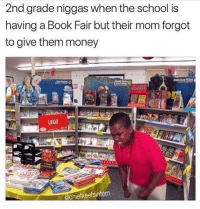 Blackpeopletwitter, Lego, and Meme: 2nd grade niggas when the school is  having a Book Fair but their mom forgot  to give them money  LEGO  hiefkeefsintern <p>Who gave y'all the audacity to make a meme out of 2nd grade me???? (via /r/BlackPeopleTwitter)</p>
