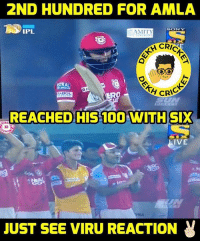 Anaconda, Test, and Dekh Bhai: 2ND HUNDRED FOR AMLA  SCO NY  IPL  AMITY  CRIC  STRAL  TH CRIC  ERO  REACHED HIS 100 WITH  SIX  IVE  JUST SEE VIRU REACTION 100 in Viru style 💯🔥 Amazing batsman 👌🏻 Those who said he's just a test batsman, 2nd hundred is for them 😜