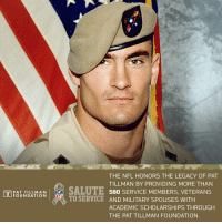Memes, Nfl, and Legacy: 2r  THE NFL HONORS THE LEGACY OF PAT  TILLMAN BY PROVIDING MORE THAN  TILLMSALUTE 580 SERVICE MEMBERS, VETERANS  FOUNDATION NFL  TO SERVICE AND MILITARY SPOUSES WITH  ACADEMIC SCHOLARSHIPS THROUGH  THE PAT TILLMAN FOUNDATION We are honored to partner with @pattillmanfnd to provide active-duty service members, veterans and military spouses with scholarships, a national network and professional development opportunities. #SalutetoService https://t.co/Ex8Q6JInrd