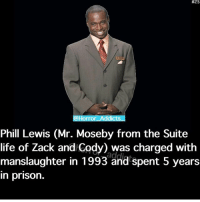 Friends, Life, and Memes:  #2S  Horror Addicts  Phill Lewis (Mr. Moseby from the Suite  life of Zack andhCody) was charged with  add  manslaughter in 1993 and spent 5 years  in prison. Follow my other pages @haunted.videos & @questifying for more!!! 😱👻 Don't forget to tag your friends!