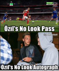 Just Özil things https://t.co/35WNatyIGe: 3-0  ARS  CHE  42:28  Ozil's No Look PasS  @TrollFootball  Ozil's NO LookAutograph Just Özil things https://t.co/35WNatyIGe