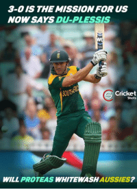 South Africa hopes for whitewash!: 3-0 IS THE MISSION FOR US  NOW SAYS  DU-PLESSIS  Cricket  Shots  WILL  PROTEAS  WHITE WASH  AUSSIES South Africa hopes for whitewash!