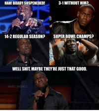 Patriots haters this season...: 3-1 WITHOUT HIMA  HAH! BRADY SUSPENEDED!  14-2 REGULAR SEASON?  SUPER BOWL CHAMPS?  WELL SHIT MAYBE THEY REJUST THAT GOOD  @NFL MEMES Patriots haters this season...