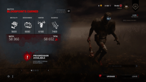 Click, Survivor, and Chat: 3 120  78 652  20  63  Pickoloh  МАТCH  RATE MATCH  BLOODPOINTS EARNED  O0000  LEVEL 1  THE WRAITH  BRUTALITY  DEVIOUSNESS  HUNTER  SACRIFICE  [F1] CHARACTER INFO  7400  6180  5600  8000  MATCH  TOTAL  58 652  58 360  PROGRESSION  AVAILABLE  CLICK HERE TO SPEND  BLOODPOINTS  »  SClick here to chat..  UPGRADE  LEAVE  eH After 90+ Hours As A Survivor Main, My First Game As A Killer - Did Pretty Well :)
