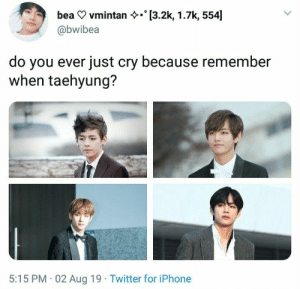 He is handsome man now😭 #Taehyung #v #bts: [3.2k, 1.7k, 554]  bea vmintan  @bwibea  do you ever just cry because remember  when taehyung?  5:15 PM 02 Aug 19 Twitter for iPhone He is handsome man now😭 #Taehyung #v #bts