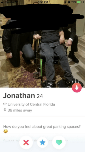 The bio of all bios: 3:56 PM  Verizon  77%  Jonathan 24  University of Central Florida  36 miles away  How do you feel about great parking spaces?  Sweet a  th  at  X The bio of all bios
