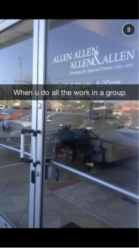 Dank, 🤖, and Als: 3  ALLEN ,(ALLEN  AL/Ellet  swed Persons since 1910  cnnnm  When u do all the work in a group  LE for When you do all the work in a group project.
