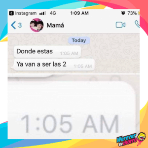 Instagram, Today, and Mama: 3 Instagram l 4G  1:09 AM  o 73%  3  Mamá  Today  Donde estas 1:05 AM  Ya van a ser las 2  1:05 AM  1:05 AM  Werever  tmorro Mi mamá siempre.