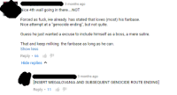 """the first comment I saw on a video about the FNAF World final boss: 3 months ago  ice 4th wall going in there....NOT  Forced as fuck, He already has stated that loves (most his fanbase.  Nice attempt at a """"genocide ending"""", but not quite.  Guess he just wanted a excuse to include h  mself as a boss, a mere satire.  That and keep milking the fanbase as long as he can  Show less  Reply 66  Hide replies A  3 months ago  INSERT MEGALOVANIA AND SUBSEQUENT GENOCIDE ROUTE ENDING]  Reply 11 the first comment I saw on a video about the FNAF World final boss"""