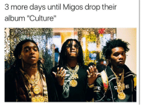 """migos album about to be lit: 3 more days until Migos drop their  album """"Culture""""  LOPE migos album about to be lit"""