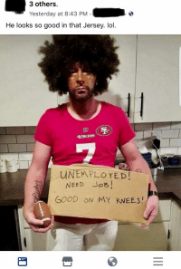 San Francisco 49ers, Facepalm, and Funny: 3 others.  Yesterday at 8:43 PM  He looks so good in that Jersey. lol.  49ERs  UNEM PLO YED  NEED JOB!  GOOD ON MY KNEES!