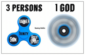 lord-kitschener:  elite-millenial-influencers:catholic doctrine states that the trinity is inherently impossible to fathom in human senses but guess who looks like a stupid bitch now  I hate this so much: 3 PERSONS 1GOD  FATHER  Roaming Catholics  TRINITY  SON  OLY  5PIRIT lord-kitschener:  elite-millenial-influencers:catholic doctrine states that the trinity is inherently impossible to fathom in human senses but guess who looks like a stupid bitch now  I hate this so much