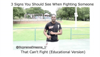 "Memes, Supreme, and Dreams: 3 Signs You Should See When Fighting Someone  Supreme Dreams  1  That Can't Fight (Educational Version) ""What's up bro"" 😂😂😂😂"