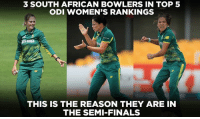 South African women are ruling the bowling charts in WWC 2017.: 3 SOUTH AFRICAN BOWLERS IN TOP 5  ODI WOMEN'S RANKINGS  THIS IS THE REASON THEY ARE IN  THE SEMI-FINALS South African women are ruling the bowling charts in WWC 2017.