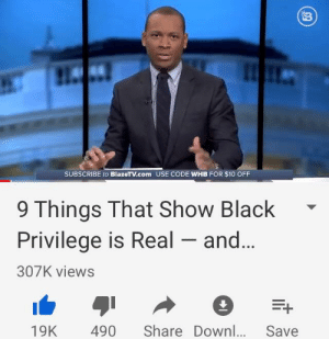 9 things that show black privilege is real...and racist. Link in comments: 3  SUBSCRIBE to BlazeTV.com USE CODE WHB FOR $10 OFF  9 Things That Show Black  Privilege is Real - and  307K views  19K 490 Share DownlSave 9 things that show black privilege is real...and racist. Link in comments