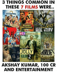Memes, The State, and Akshay Kumar: 3 THINGS COMMON IN  THESE  7 FILMS  WERE..  JUNE G  RATHORE  ER OUT ON DEC 19 AT MAM ON  WWW, RVCJ.COM  THE STATE VS  TRAITOR  LL.B  22 2016  10 FEB 2017  AKSHAY KUMAR, 100 CR  AND ENTERTAINMENT Akshay Kumar's Movie rvcjinsta