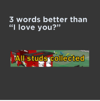"Fukkk true: 3 words better than  ""I love you?""  All Studs Collected Fukkk true"