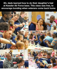 News, Air Force, and Free: 30+ dads learned how to do their daughter's hair  at Keesler Air Force base. This class was free, to  encourage bonding when veterans come back home This type of stuff needs to be in the news more often to remind everyone that there is good in this world