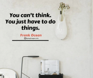 30 Frank Ocean Quotes on Courage, Music and Unrequited Love #frankoceanquotes #quotes #sayingimages: 30 Frank Ocean Quotes on Courage, Music and Unrequited Love #frankoceanquotes #quotes #sayingimages