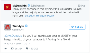 The Wendys Twitter Account Roasted McDonalds: 30 Mar  McDonald's@McDonalds  Today we've announced that by mid-2018, all Quarter Pounder  burgers at the majority of our restaurants will be cooked  fresh beef. pic twitter.com/Bdf99ALxw  Wendy's  Wendys  Follow  @McDonalds So you'll still use frozen beef in MOST of your  burgers in ALL of your restaurants? Asking for a friend.  9:00 AM - 30 Mar 2017  66,485159,206 The Wendys Twitter Account Roasted McDonalds