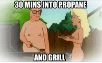 30 MINSINTO PROPANE  AND GRILL