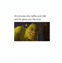 @thefridgeandme would do this: 30 minutes into netflix and chill  and he gives you this look @thefridgeandme would do this