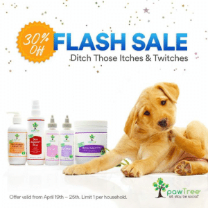 Memes, Pets, and Help: 30%  Off  FLASH SALE  Ditch Those ltches &Twitches  Skin  Support  Plus  Salmon O  Alergy Support Plus  Eor DryEorWosh  pawlree  sit. stoy. be social:  Offer valid from April 19th 25th. Limit 1 per household. It's allergy season for our pets too, we can help! Take advantage of one of our Itches & Twitches solution sets for your pet's allergies. 100% satisfaction guarantee! 30% Off- April 19th through 25th!  To order your pet's Itches & Twitches solution sets, clink on the link:  https://shop.pawtree.com/williamsgift/products/982